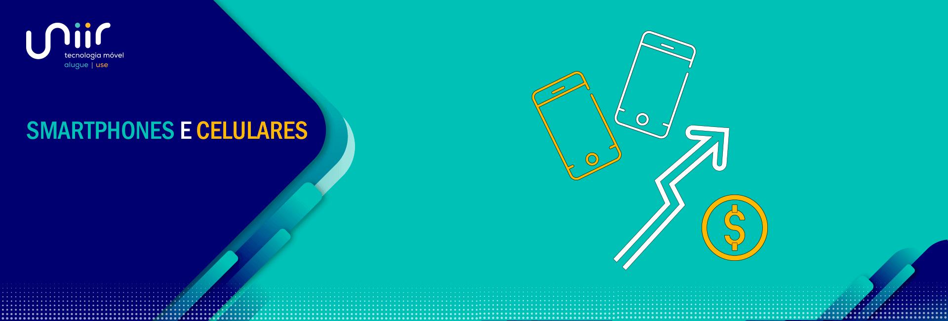 Smartphones e celulares
